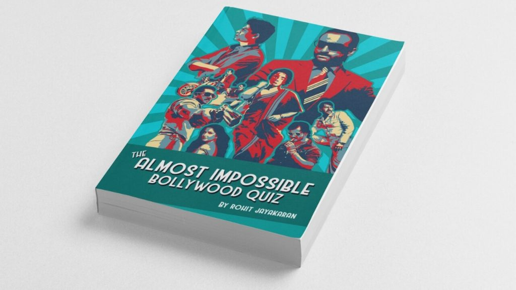 The Almost Impossible Bollywood Quiz by Rohit Jayakaran